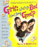 Girls: What's So Bad About Being Good?, by Harriet S. Mosatche, PhD